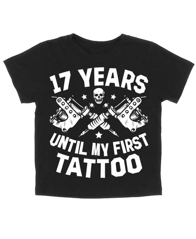 17 YEARS UNTIL FIRST TATTOO