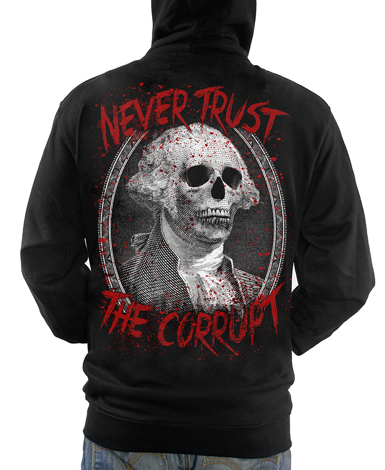NEVER TRUST THE CORRUPT ZIP-UP HOODIE