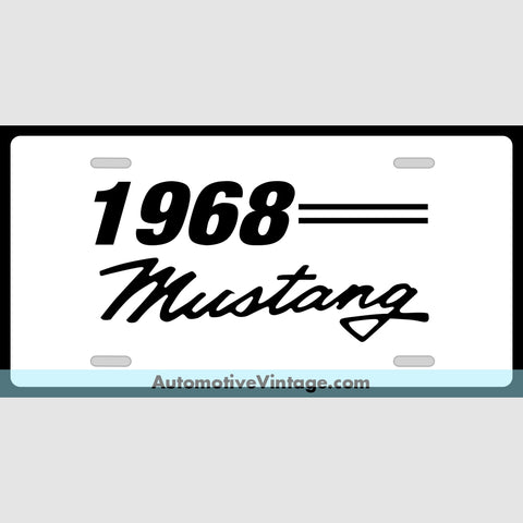 1968 Ford Mustang Custom License Plate White With Black Text