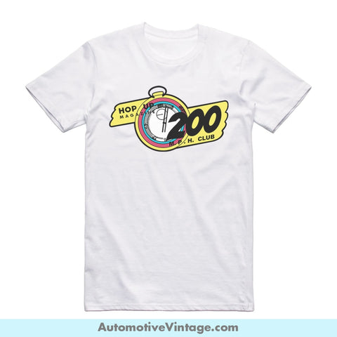 Hop Up Magazine 200 M.p.h. Club Short-Sleeve Hot Rod Car T-Shirt White / S Front Of Shirt