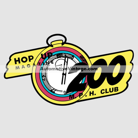 Hop Up Magazine 200 M.p.h. Club Hot Rod Car Sticker Stickers