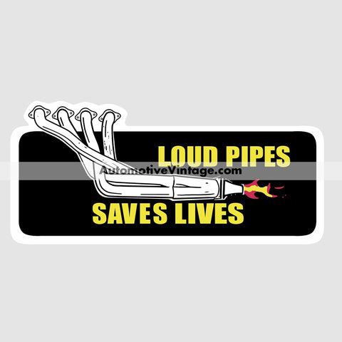 Loud Pipes Saves Lives Hot Rod Car Sticker Stickers