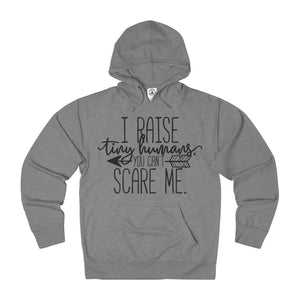 You Can't Scare Me French Terry Hoodie