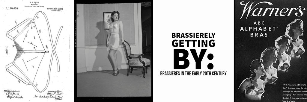 Brassierely Getting By: Brassieres in the early 20th Century -- Guest Blogger, Dayna Brownfield