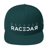 Because Racecar - Snapback Hat