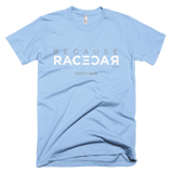 Because Racecar - T-Shirt