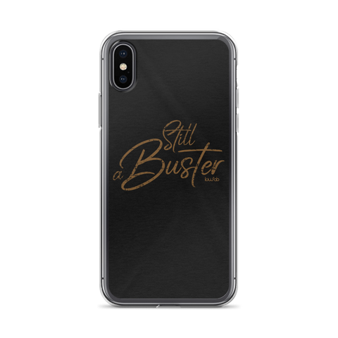 Still a Buster - iPhone Case