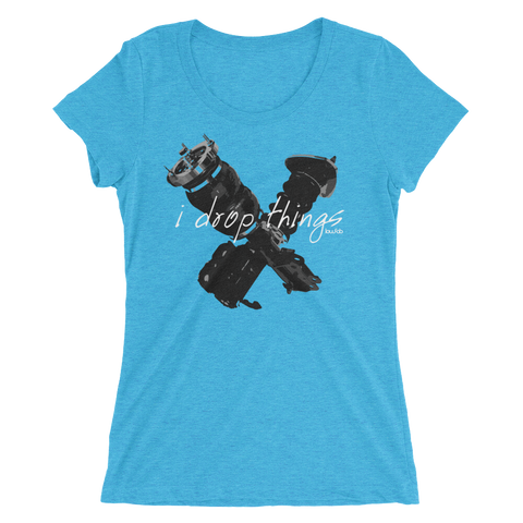I Drop Things - Women's Shirt
