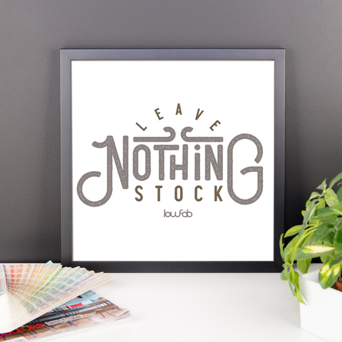 Leave Nothing Stock - Framed Wall Art