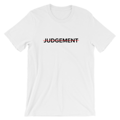 No Judgement Unisex T-Shirt