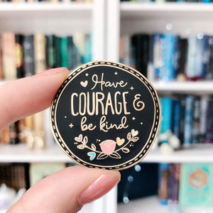 Have Courage and Be Kind Enamel Pin - Cinderella