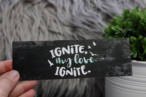 Ignite My Love Bookmark - Shatter Me