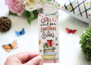 All I Want For Christmas Bookmark - Christmas Edition