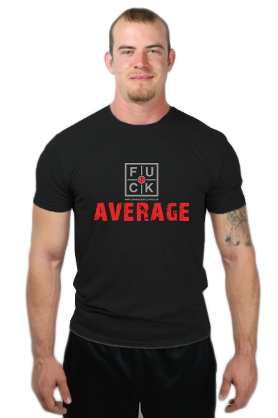 FUCK AVERAGE TSHIRT