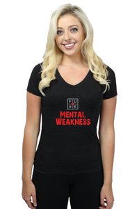 FU*K MENTAL WEAKNESS - LADIES T-SHIRT