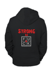 STRONG AS FUCK ZIP HOODIE