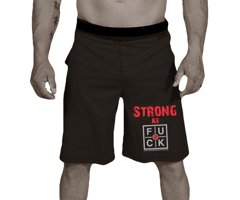 WORKOUT/MMA SHORTS - STRONG AS FUCK