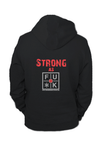 STRONG AS FU*K ZIP HOODIE