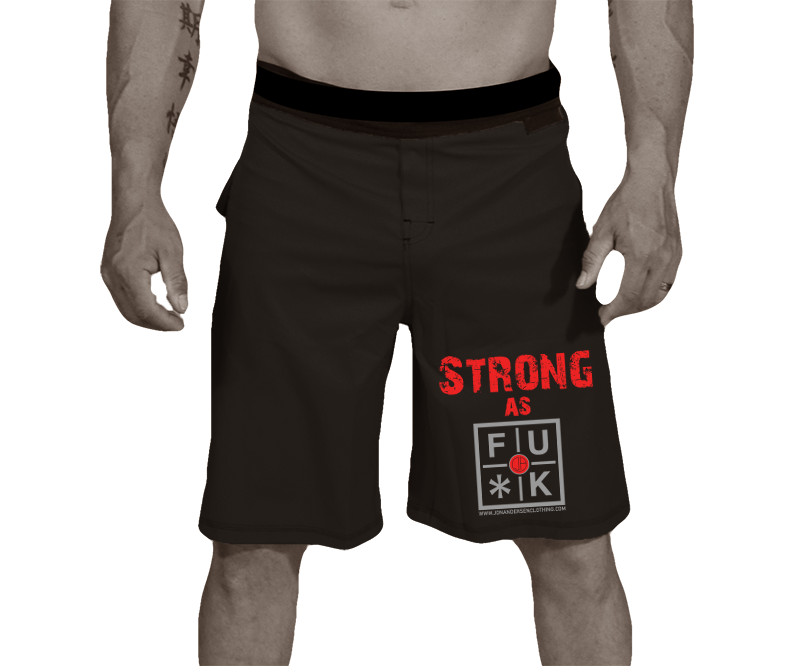 WORKOUT/MMA SHORTS - STRONG AS FU*K