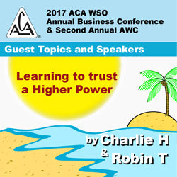 2017 AWC -Charlie H and Robin T -  Learning to Trust a Higher Power (CD not available; download only)