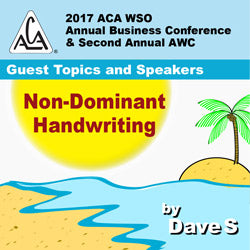 2017 AWC - Dave S - Non-Dominant Handwriting (CD not available; download only)