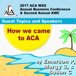 2017 AWC - Emerson P, Margy S, Susan C - How we came to ACA  (CD not available; download only)