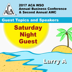 2017 AWC - Larry A - Saturday Night Speaker  - Reparenting & Spirituality (CD not available; download only)