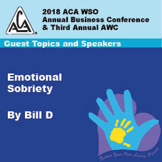 2018 AWC - Bill D - Emotional Sobriety - Softening the Laundry List Traits by Using the ACA Program Tools (CD not available; download only)