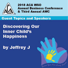 2018 AWC - Jeffrey J- Discovering Our Inner Child's Happiness  (CD not available; download only)