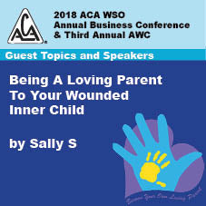 2018 AWC - Sally S - Being A Loving Parent To Your Wounded Inner Child (CD not available; download only)