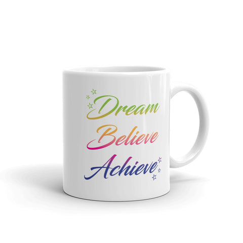 Dream Believe Achieve – Mug