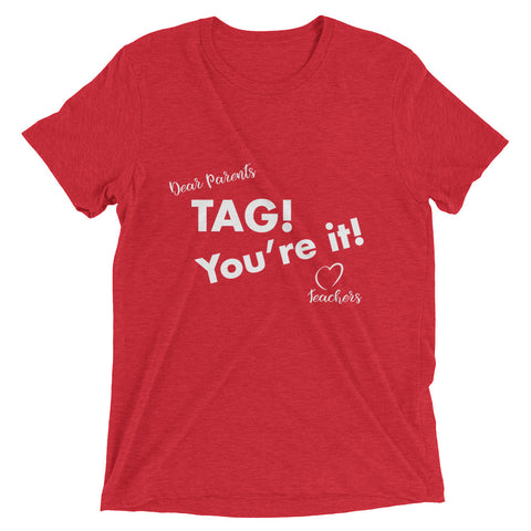 TAG! Your it! end of year teachers Short sleeve t-shirt