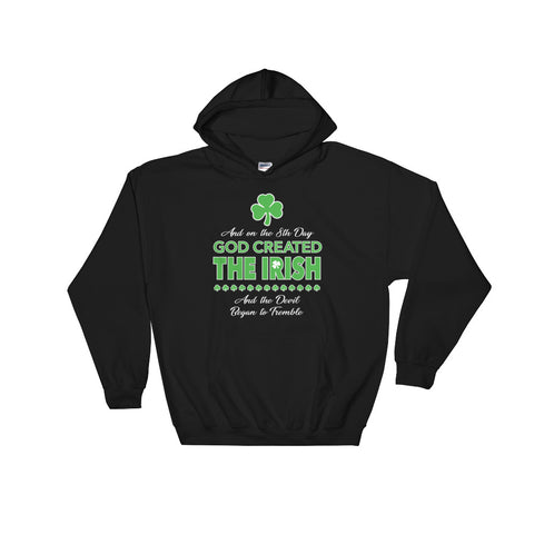 On the 8th day God created the Irish... – Hooded Sweatshirt