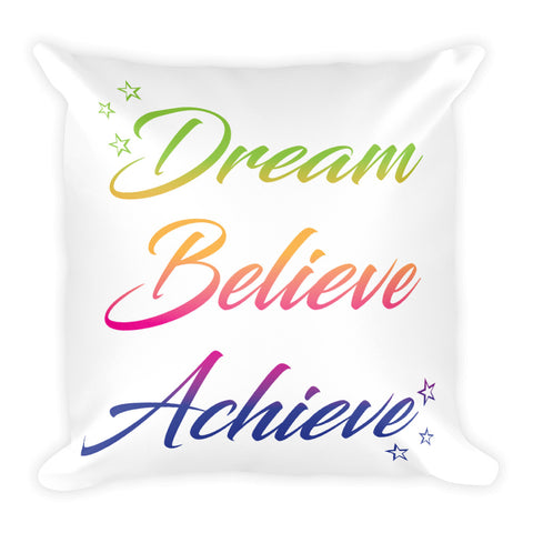 Dream Believe Achieve – Square Pillow
