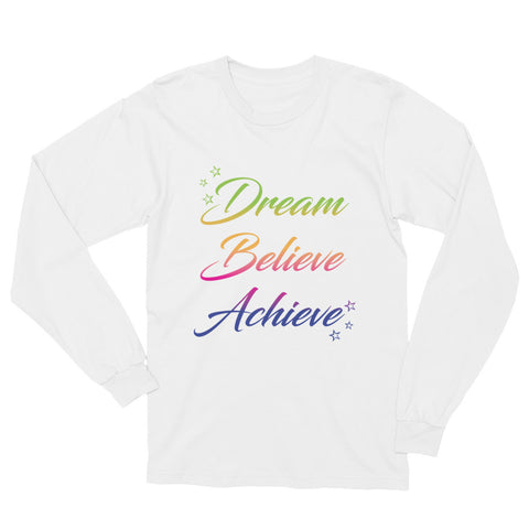 Dream Believe Achieve – Unisex Long Sleeve T-Shirt