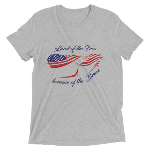 Land of the FREE... because of the BRAVE USA – Short sleeve t-shirt