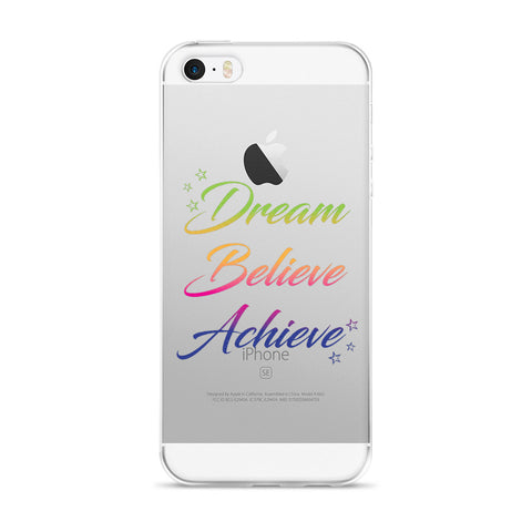 Dream Believe Achieve – iPhone 5/5s/Se, 6/6s, 6/6s Plus Case