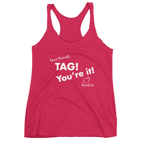 TAG! Your it! end of year teachers Women's Racerback Tank