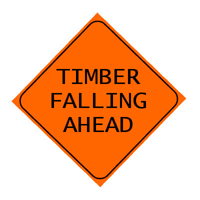 Sign - Timber Falling Ahead