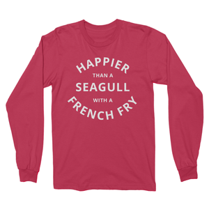 Happier Than A Seagull with a French Fry - Longsleeve Tee