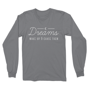 Dreams, Wake up and Chase Them - Longsleeve Tee