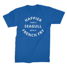 Happier Than A Seagull Eating A French Fry - Boyfriend Tee