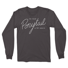 Fix Your Ponytail Longsleeve Tee