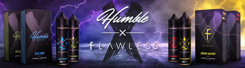 HUMBLE X FLAWLESS Eliquid - HAS FINALLY ARRIVED!