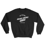 Going Going Gone Sweatshirt