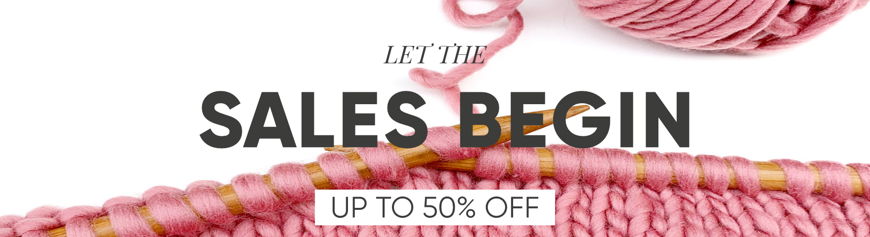 Let The Sales Begin - Up to 50% off