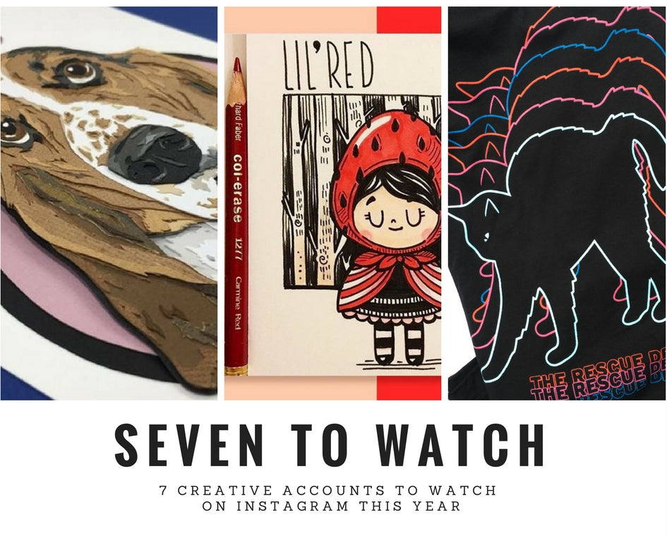 SEVEN TO WATCH  (7 creatives to watch on Instagram this year)