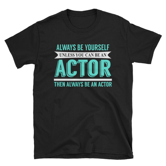 Always Be Yourself, Unless You Can Be An Actor, Then Always Be An Actor #VOB1A