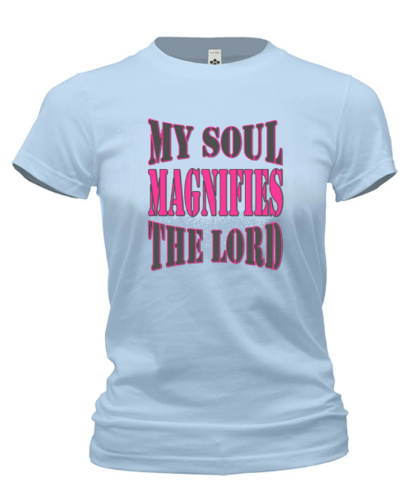 T-Shirts - My Soul Magnifies The Lord Cotton T Shirt (ships Within The US Only)