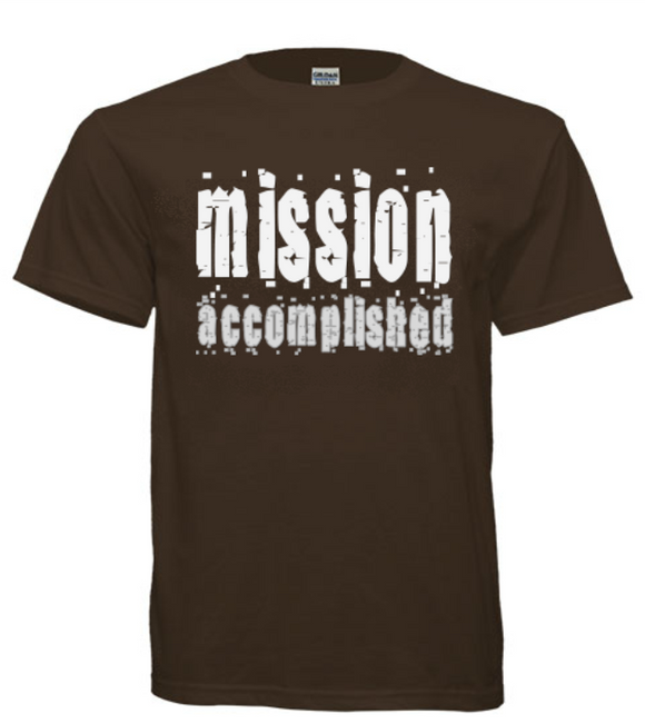T-Shirts - Mission Accomplished Cotton T-Shirt